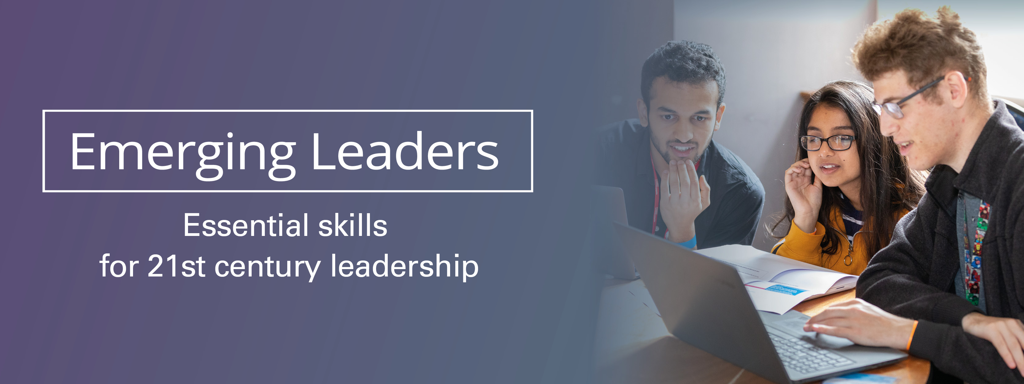 Emerging Leaders. Essential skills for 21st century leadership.