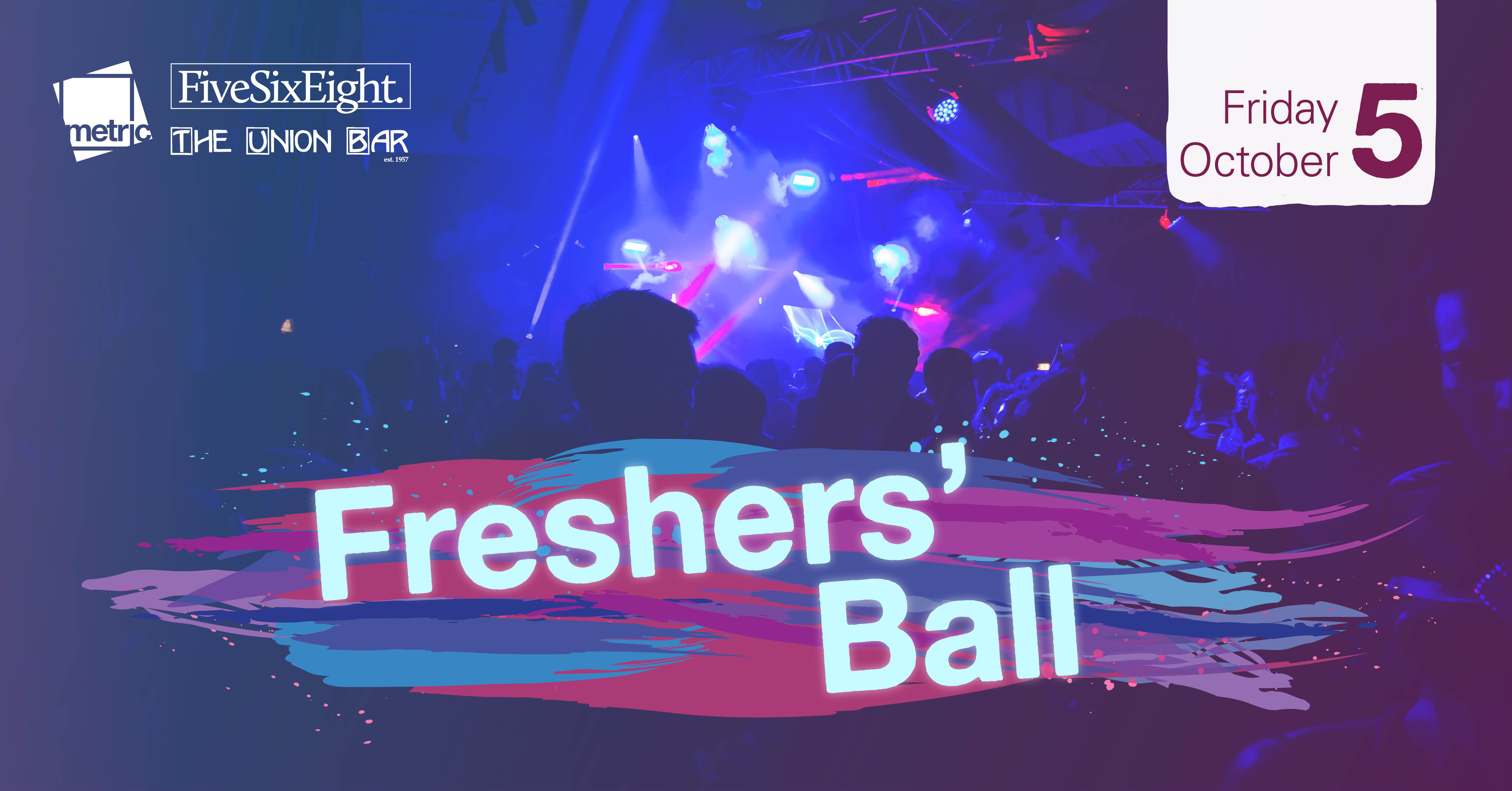 Fresher's Ball Friday 5 October 2018
