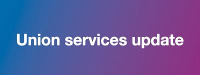 Union services update