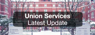 Image of Imperial Union Building, with text over: Union Services Latest Update