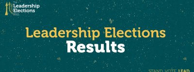 Green Background,  text in the middle: Leadership Elections Results, Text in bottom right corner: Stand. Vote. Lead
