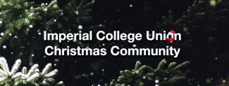 Image of branches of Christmas Tree with text: Imperial College Union Christmas Community